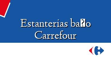 Comprar  &#160Estanterias baño Carrefour