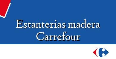 Comprar &#160Estanterias madera Carrefour