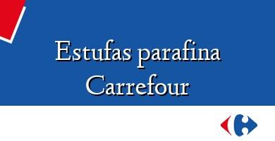 Comprar  &#160Estufas parafina Carrefour
