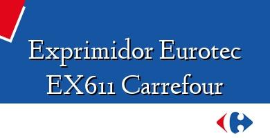 Comprar  &#160Exprimidor Eurotec EX611 Carrefour