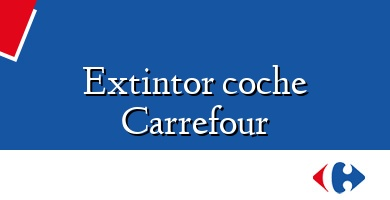 Comprar  &#160Extintor coche Carrefour
