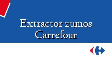Comprar  &#160Extractor zumos Carrefour