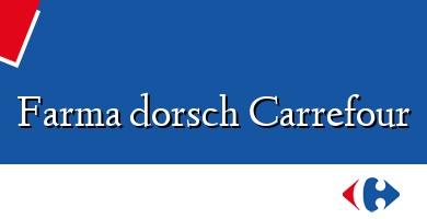 Comprar  &#160Farma dorsch Carrefour
