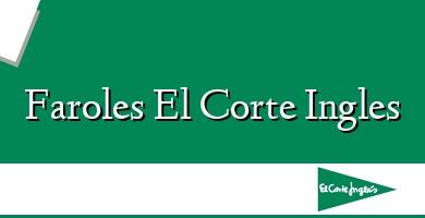 Comprar &#160Faroles El Corte Ingles