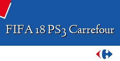 Comprar  &#160FIFA 18 PS3 Carrefour