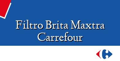 Comprar  &#160Filtro Brita Maxtra Carrefour