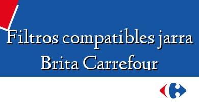 Comprar  &#160Filtros compatibles jarra Brita Carrefour
