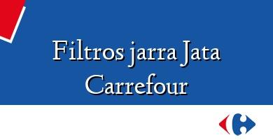 Comprar  &#160Filtros jarra Jata Carrefour