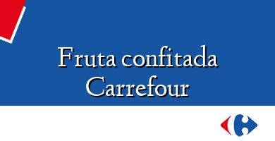 Comprar  &#160Fruta confitada Carrefour