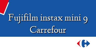 Comprar &#160Fujifilm instax mini 9 Carrefour