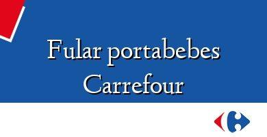 Comprar &#160Fular portabebes Carrefour