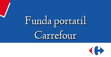 Comprar  &#160Funda portatil Carrefour