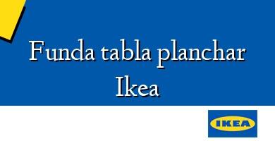 Comprar  &#160Funda tabla planchar Ikea