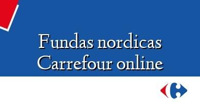 Comprar  &#160Fundas nordicas Carrefour online