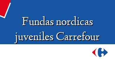 Comprar  &#160Fundas nordicas juveniles Carrefour
