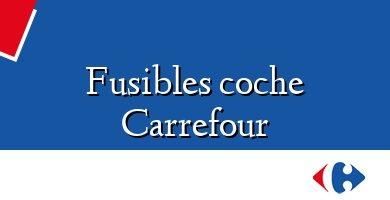 Comprar &#160Fusibles coche Carrefour