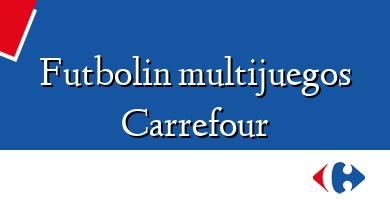 Comprar  &#160Futbolin multijuegos Carrefour