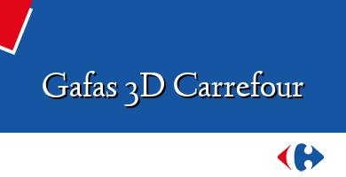 Comprar &#160Gafas 3D Carrefour