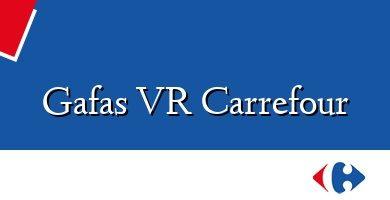 Comprar &#160Gafas VR Carrefour