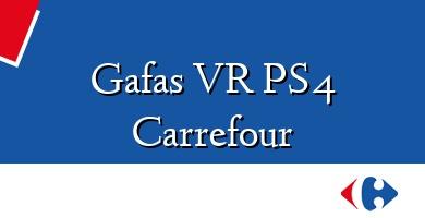 Comprar &#160Gafas VR PS4 Carrefour