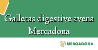 Comprar &#160Galletas digestive avena Mercadona