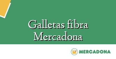 Comprar  &#160Galletas fibra Mercadona