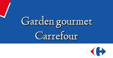 Comprar  &#160Garden gourmet Carrefour