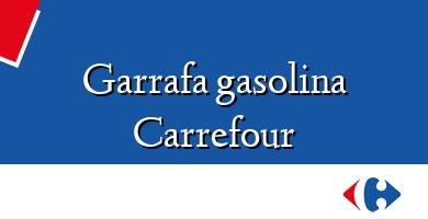 Comprar &#160Garrafa gasolina Carrefour