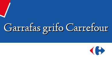 Comprar  &#160Garrafas grifo Carrefour