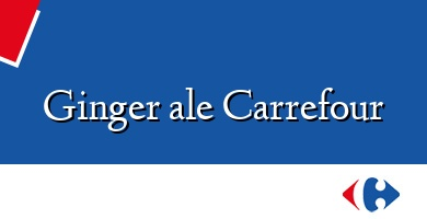 Comprar &#160Ginger ale Carrefour