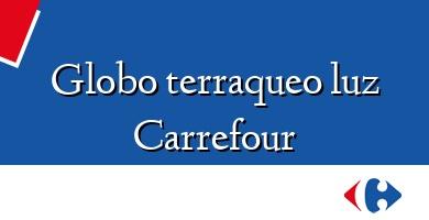Comprar  &#160Globo terraqueo luz Carrefour