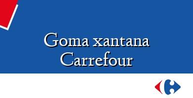 Comprar  &#160Goma xantana Carrefour