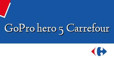 Comprar  &#160GoPro hero 5 Carrefour