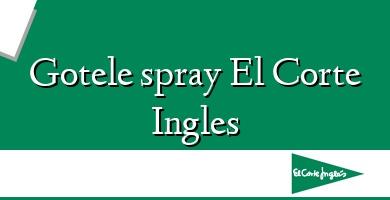 Comprar  &#160Gotele spray El Corte Ingles