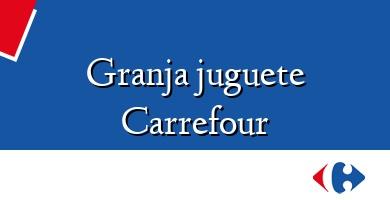 Comprar &#160Granja juguete Carrefour