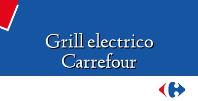 Comprar  &#160Grill electrico Carrefour