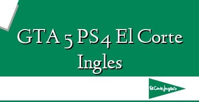 Comprar  &#160GTA 5 PS4 El Corte Ingles