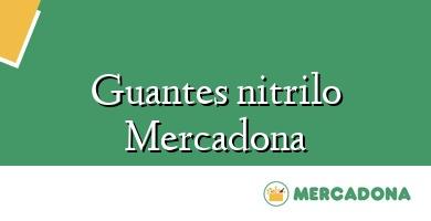 Comprar &#160Guantes nitrilo Mercadona