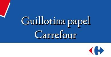 Comprar  &#160Guillotina papel Carrefour