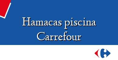 Comprar  &#160Hamacas piscina Carrefour