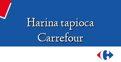Comprar  &#160Harina tapioca Carrefour