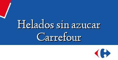 Comprar  &#160Helados sin azucar Carrefour