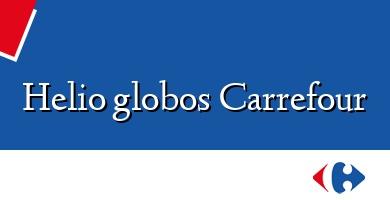 Comprar  &#160Helio globos Carrefour