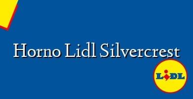 Comprar  &#160Horno Lidl Silvercrest