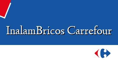 Comprar &#160InalamBricos Carrefour