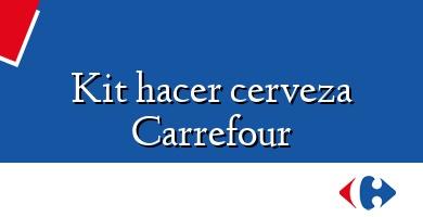 Comprar &#160Kit hacer cerveza Carrefour