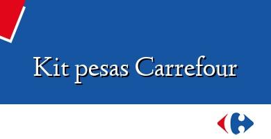 Comprar &#160Kit pesas Carrefour