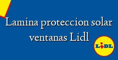 Comprar &#160Lamina proteccion solar ventanas Lidl