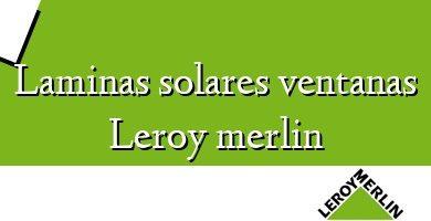 Comprar &#160Laminas solares ventanas Leroy merlin