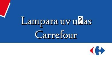 Comprar  &#160Lampara uv uñas Carrefour